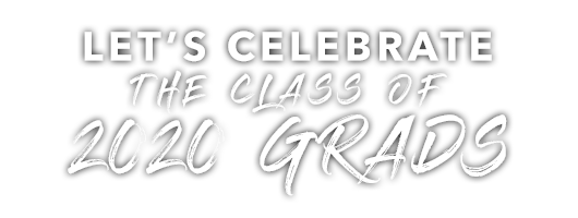 Let's celebrate the class of 2020 grads