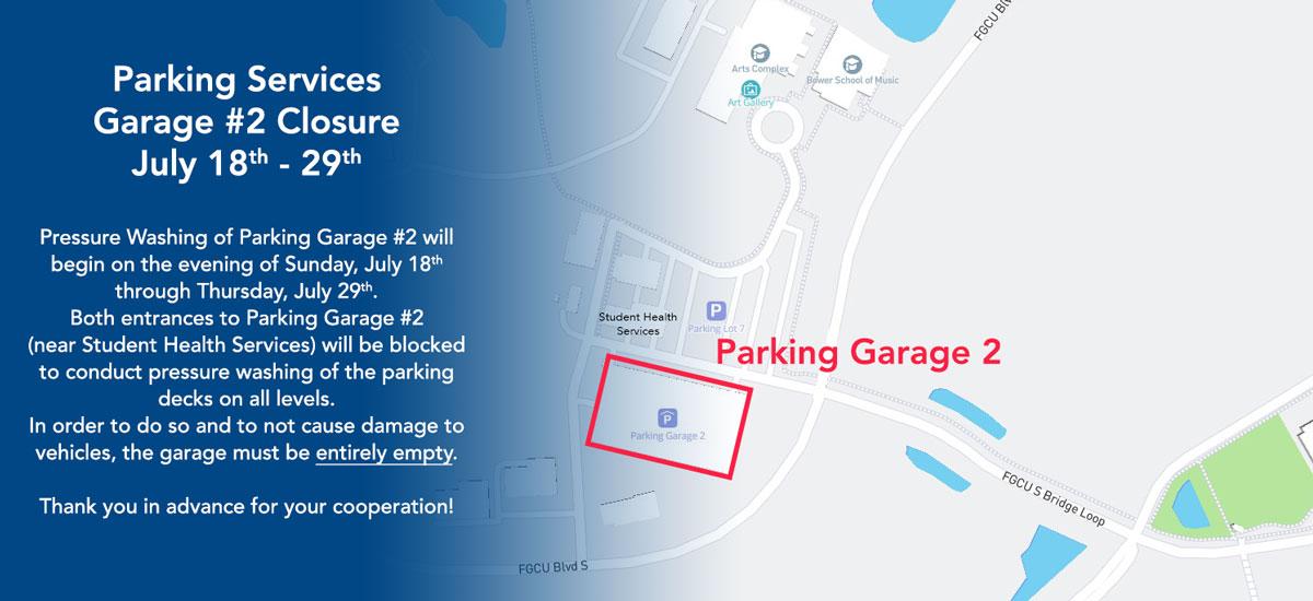 Parking Garage #2 Closure July 18-29th
